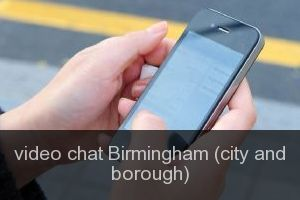 Video chat Birmingham (city and borough)