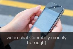 Video chat Caerphilly (county borough)