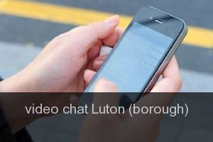 Video chat Luton (borough)