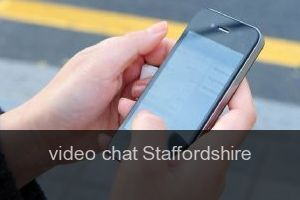 Video chat Staffordshire