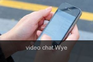 Video chat Wye